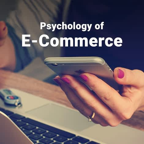 Psychology of E-Commerce: How to Sell Online