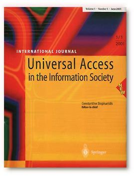 Universal Access in the Information Society. Editor-in-chief: Constantine Stephanidis. Publisher: Springer-Verlag Heidelberg. More Info