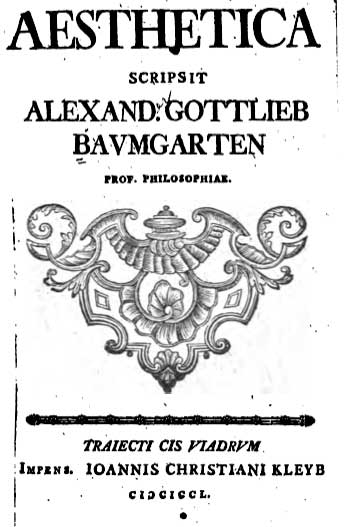 In his book Aesthetica from 1750, the German philosopher Alexander Gottlieb Baumgarten (1714-1762) coined the philosophical discipline of aesthetics that rehabilitates the cognitive powers of the sens