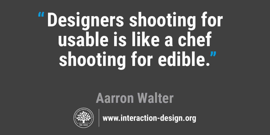 Designers shooting for usable is like a chef shooting for edible.