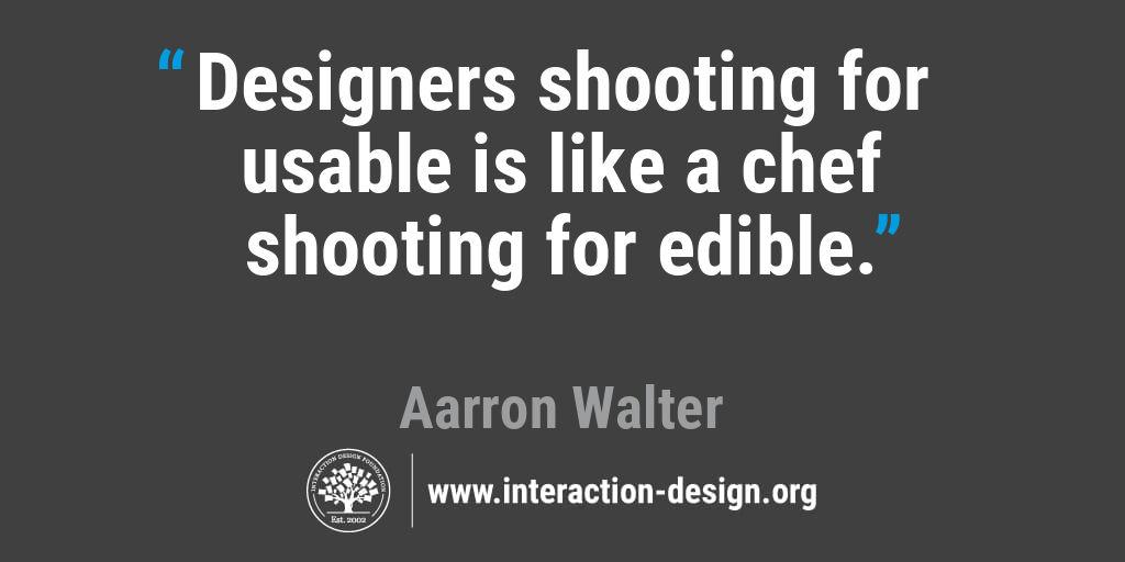 Designers shooting for usable is like a chef shooting for edible.
