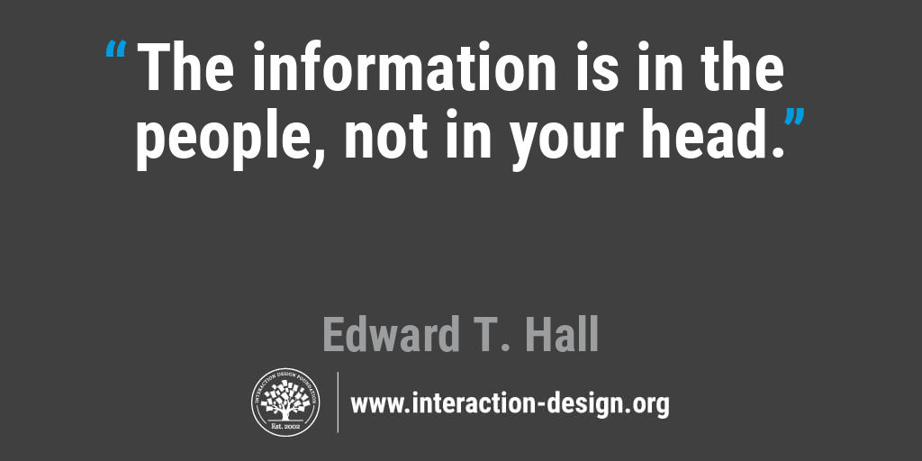 The information is in the people, not in your head.
