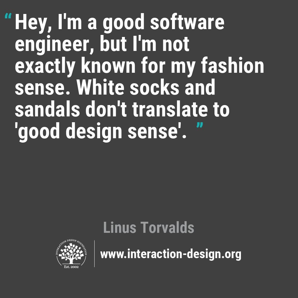 Hey, I'm a good software engineer, but I'm not exactly known for my fashion sense. White socks and sandals don't translate to 'good design sense'.