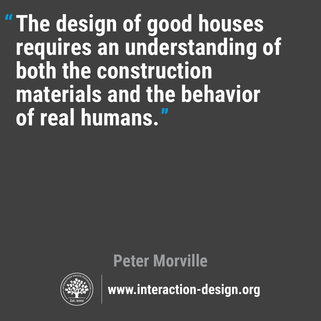Quote: The design of good houses requires an understanding of both the construction materials and the behavior of real humans.
