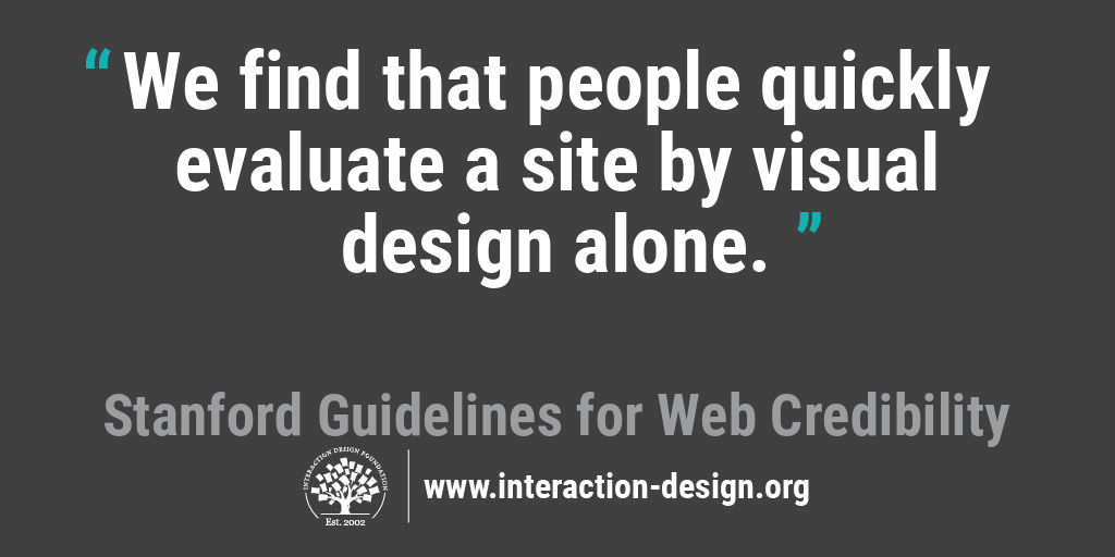 We find that people quickly evaluate a site by visual design alone.