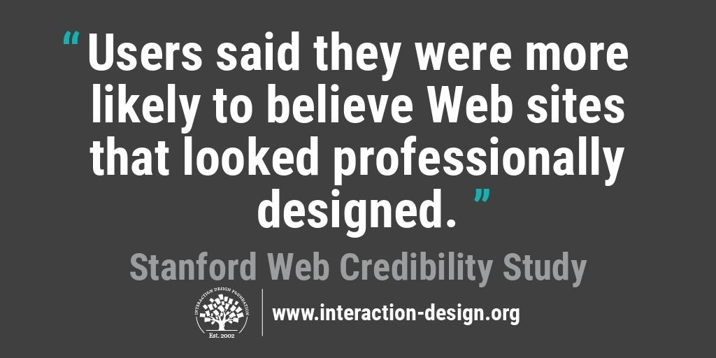 Users said they were more likely to believe Web sites that looked professionally designed.